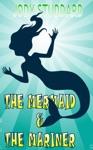 The Mermaid  The Mariner