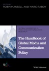 The Handbook Of Global Media And Communication Policy