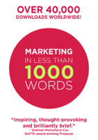 Marketing In Less Than 1000 Words