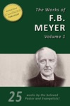 THE WORKS OF F B MEYER Vol 1 25 Works 25 Classic Devotionals Biographies And Teachings On The Higher Life
