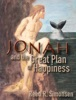 Jonah and the Great Plan of Happiness