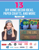Prime Publishing - 13 DIY Home Decor Ideas, Paper Crafts, and More grafismos