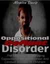 Oppositional Defiant Disorder The Easy Ways To Managing Oppositional Defiant Disorder And Conduct Disorder In Children