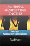 Emotional Manipulation Tactics 35 Covert Tactics Manipulators Use To Control Relationships