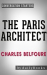 The Paris Architect A Novel By Charles Belfoure  Conversation Starters
