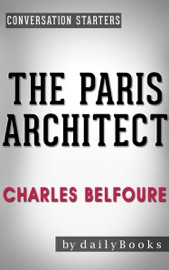 The Paris Architect: A Novel by Charles Belfoure  Conversation Starters - dailyBooks