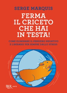 Ferma il criceto che hai in testa! Book Cover