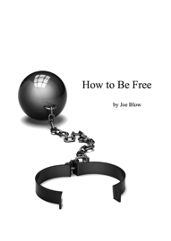 How to Be Free - Joe Blow book summary