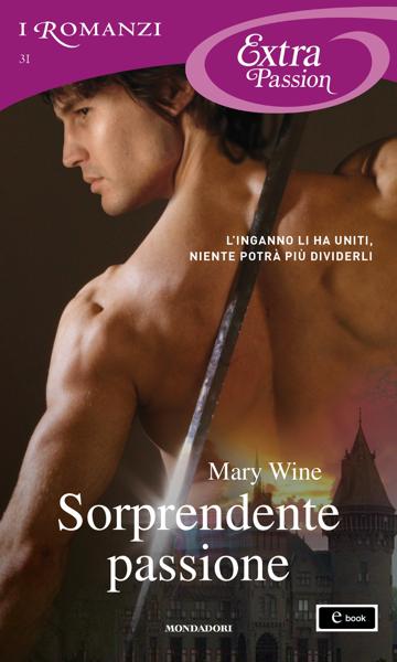 Sorprendente passione (I Romanzi Extra Passion) di Mary Wine