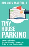 Tiny House Parking Ideas For Finding Budget-Friendly Property In Order To Live Comfortably