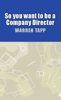 So You Want To Be A Company Director - Warren Tapp