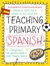Bloomsbury Curriculum Basics Teaching Primary Spanish