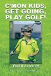 CMon Kids Get Going Play Golf