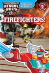Transformers Rescue Bots Training Academy Firefighters