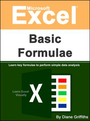 Microsoft Excel Basic Formulae - Diane Griffiths book
