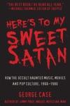 Heres To My Sweet Satan