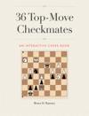 36 Top-Move Checkmates