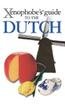 Xenophobes Guide To The Dutch
