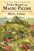 Mark Adams - Turn Right at Machu Picchu artwork