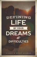 Defining Life By Your Dreams Not Difficulties