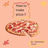 Devoneisha Turner - How to Make Pizza!! artwork
