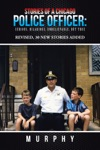 Stories Of A Chicago Police Officer