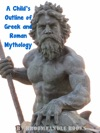 A Childs Outline Of Greek And Roman Mythology