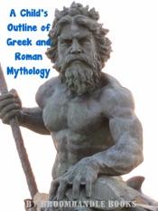 A Child's Outline of Greek and Roman Mythology