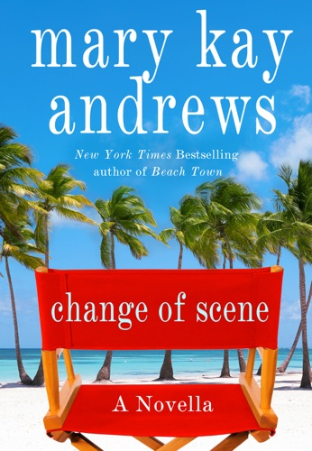 Mary Kay Andrews - Change of Scene: A 100 Page Novella