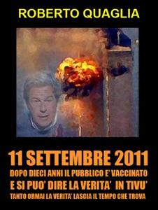 11 Settembre 2011: dopo 10 anni il pubblico è vaccinato e si può dire la verità in tivù. Tanto la verità ormai lascia il tempo che trova. Book Cover