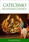 Compendio Del Catecismo De La Iglesia Catlica