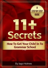 11 Plus Secrets: How To Get Your Child In To Grammar School