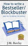 How To Write A Bestseller Blockbuster -and Try To Inspire The World