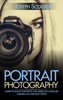 Joseph Scolden - Portrait Photography: Learn to Shoot Portraits That Make You Look Like a Model in a Few Easy Steps!  artwork