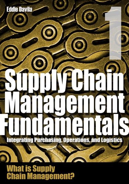 Supply Chain Management Fundamentals, Module 1