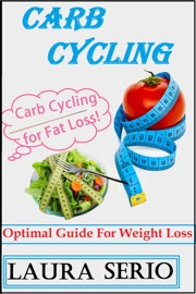 CARB CYCLING: OPTIMAL GUIDE FOR WEIGHT LOSS