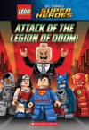 Attack Of The Legion Of Doom LEGO DC Super Heroes Chapter Book
