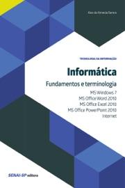 Informática - Fundamentos e terminologia - Alex de Almeida Ramos