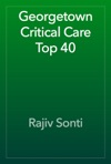 Georgetown Critical Care Top 40