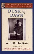Dusk Of Dawn (The Oxford W. E. B. Du Bois)