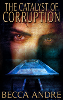 Download The Catalyst of Corruption (The Final Formula Series, Book 4) ePub | pdf books