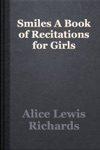 Smiles A Book Of Recitations For Girls