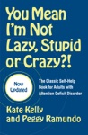 You Mean Im Not Lazy Stupid Or Crazy
