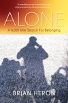 Alone A 4000 Mile Search For Belonging