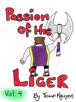 Passion of the Liger: Volume 1
