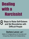 Dealing With A Narcissist 8 Steps To Raise Self-Esteem And Set Boundaries With Difficult People