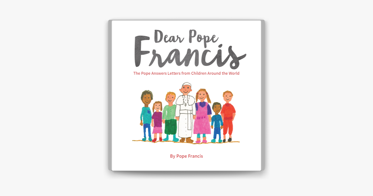 Dear Pope Francis - Pope Francis