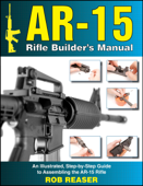 AR-15 Rifle Builder's Manual