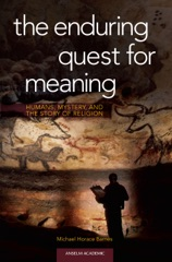The Enduring Quest for Meaning: Humans, Mystery, and the Story of Religion