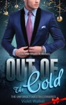 Billionaire Romance Out Of The Cold Book One